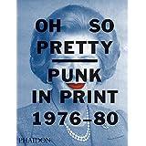 Oh So Pretty: Punk in Print 1976–1980