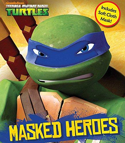 (Teenage Mutant Ninja Turtles Masked Heroes: Book with Mask)
