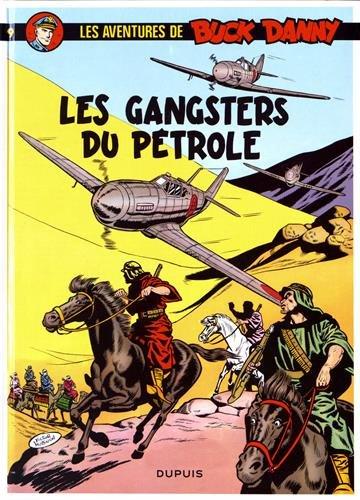 Buck Danny, tome 9 : Les gangsters du pétrole
