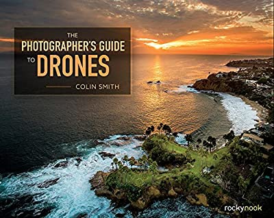 The Photographer's Guide to Drones by Rocky Nook