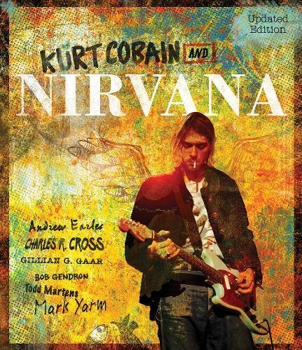 kurt-cobain-and-nirvana-the-complete-illustrated-history