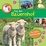 Auf dem Bauernhof - Ein Fotobilderbuch: Ein Fotobilderbuch für kleine Tierfreunde