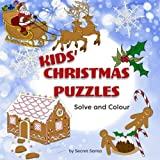 Kids' Christmas Puzzles: Solve and Colour