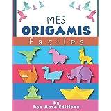Mes ORIGAMI Faciles: Origami animaux   livre pliage papier en couleur   Origamis faciles enfants dés 4 ans   Idéal pour cadea