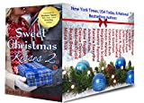 Sweet Christmas Kisses 2 - Second Edition: Eighteen Heartwarming Holiday Romances (English Edition)