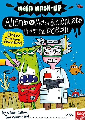 Mega Mash-Up: Aliens v Mad Scientists Under the Ocean by Nikalas Catlow (2011-06-16)