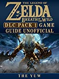 Legend of Zelda Breath of the Wild DLC Pack 1 Game Guide Unofficial