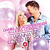 Daniela Katzenberger & Lucas Cordalis: I Wanna Be Loved by You (Radio Edit)