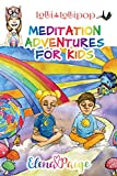 Lolli and the Lollipop (Meditation Adventures for Kids Book 1) (English Edition)