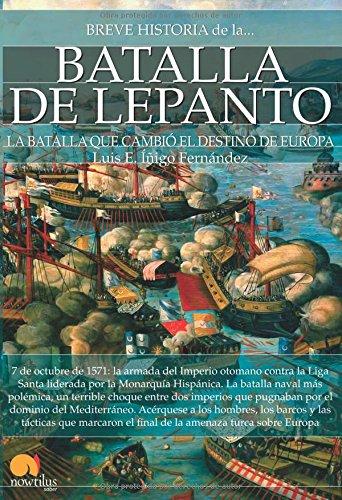 Breve historia de la batalla de Lepanto por Luis E Íñigo Fernández