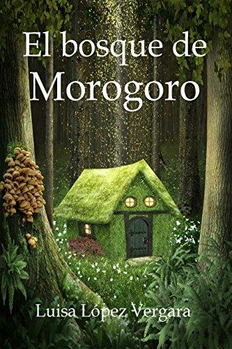 El bosque de Morogoro (Cuentos para la vida)