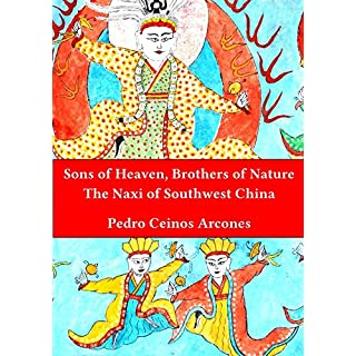 Sons of Heaven Brothers of Nature: The Naxi of Southwest China