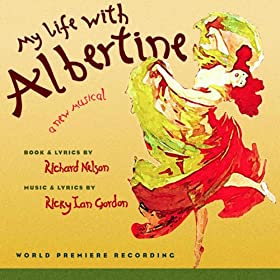 My Life With Albertine (A New Musical)
