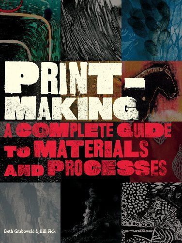 Printmaking: A Complete Guide to Materials and Processes by Bill Fick (2009-07-27)