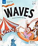 Waves: Physical Science for Kids (Picture Book Science) (English Edition)