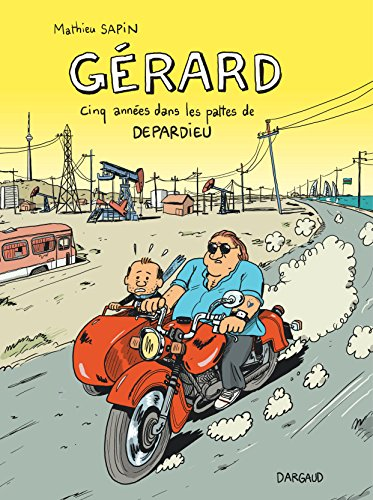 Gérard, cinq années dans les pattes de Depardieu - tome 0 - Gérard, cinq années dans les pattes de Depardieu par Sapin Mathieu