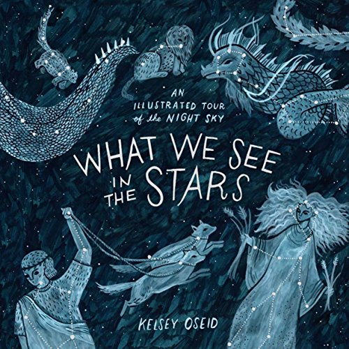 What We See In The Stars por Oseid Kelsey