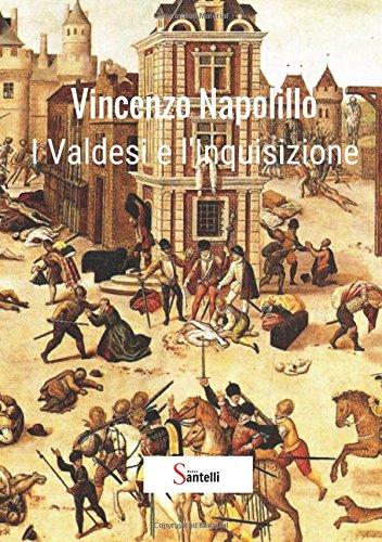 I Valdesi e l'Inquisizione. Nuova ricerca storica