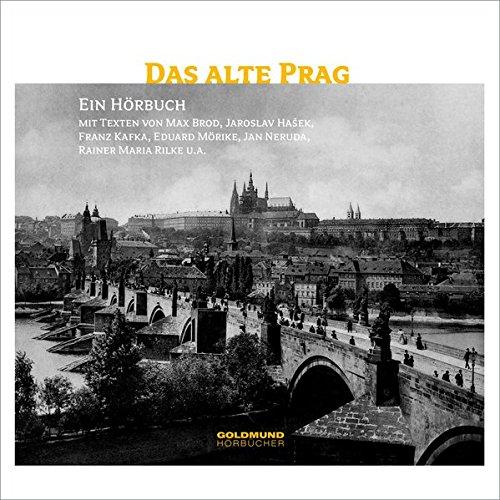 Das alte Prag: Ein literarischer Streifzug in Bildern und Texten. Buch mit Hörbuch