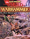 The World of Warhammer - The Official Encyclopedia of the Best-Selling Fighting Fantasy Game