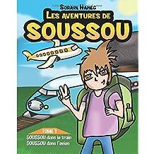 Les aventures de Soussou: Tome 1