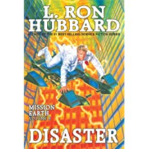 Disaster: Conspiracy to End All Conspiracies New York Times Best Seller by L. Ron Hubbard: Mission Earth Volume 8