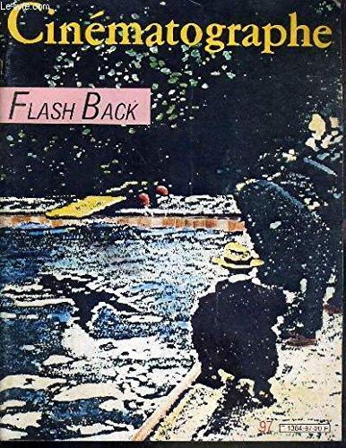 CINEMATOGRAPHE - N°97 - FEVRIER 1984 - FASH BACK - dossier Flash-Back, le mauvais esprit du cinema, par philippe Carcassonne, une anesthesie du souvenir, par Didier Goldschmidt, les films du mois, entretien avec Raul Ruiz, par Pierre Guislain...
