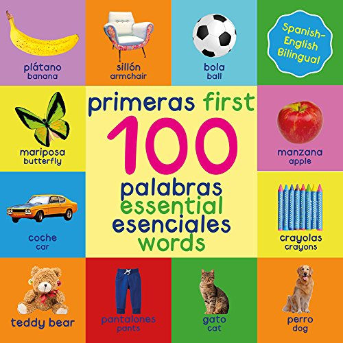 First 100 Essential Words Bilingual Spanish English: Bilingual Book - Bilingual Education Books - Spanish English For Kids - Bilingual Spanish English - My First Bilingual Book - Bilingual Books por Mary King