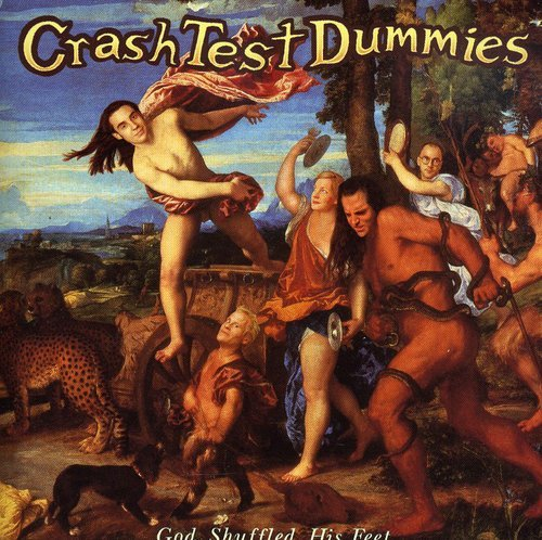 God Shuffled His Feet (Cd Test Crash Dummies)