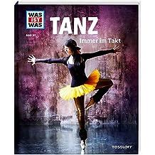 WAS IST WAS Band 137 Tanz. Immer im Takt (WAS IST WAS Sachbuch, Band 137)