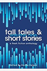 Tall Tales & Short Stories: A Flash Fiction Anthology (Escaped Ink Fiction) Paperback