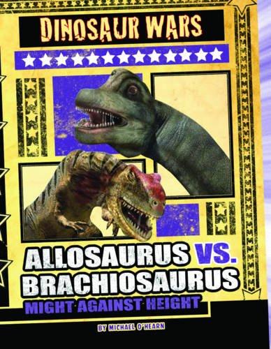 Allosaurus vs Brachiosaurus: Might Against Height (Dinosaur Wars)