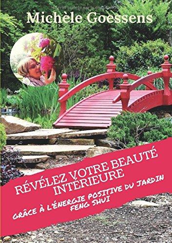 Révélez votre beauté intérieure grâce à l'énergie positive du jardin Feng Shui
