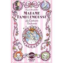 Madame Pamplemousse et la confiserie enchantée - tome 3
