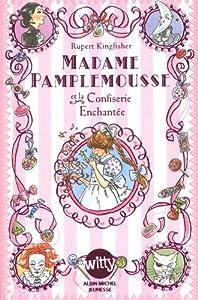 """Afficher """"Madame Pamplemousse n° 3<br /> Madame Pamplemousse et la confiserie enchantée"""""""