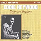 Eddie Heywood: Begin the Beguine 1939-1946