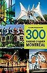300 raisons d'aimer Montréal par Bouchard