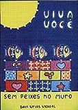 Viva Você: Sem Peixes no Muro (Portuguese Edition)