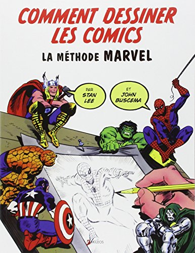 Comment dessiner des Comics - La méthode Marvel par Stan Lee