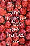 Une tragique fête des fraises (Anna et Roger t. 1)