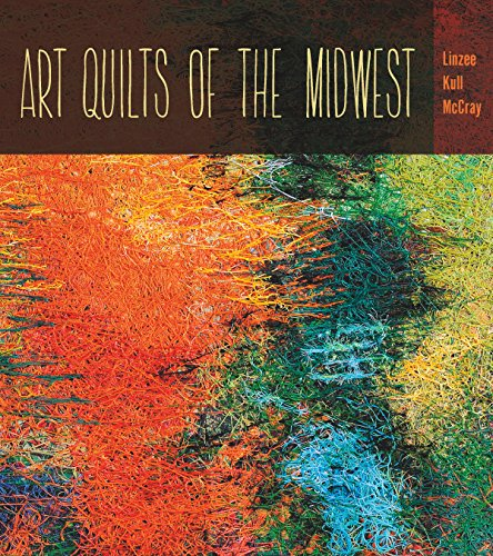 Art Quilts the Midwest (Bur Oak Book) (English Edition) -