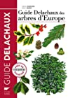 Guide Delachaux des arbres d'Europe. 1500 espèces