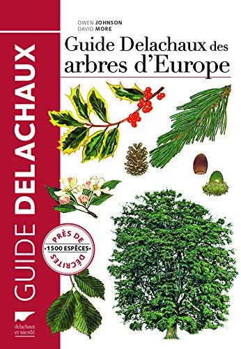 Guide Delachaux des arbres d'Europe. 1500 espèces par Owen Johnson