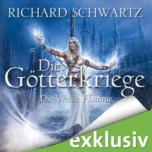 Buchseite und Rezensionen zu 'Die Weiße Flamme (Die Götterkriege 2)' von Richard Schwartz