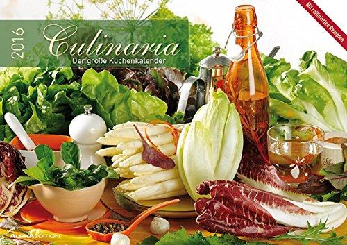 Culinaria 2016 - Der große Küchenkalender - Bildkalender (42 x 60 geöffnet) - Rezeptkalender - Küchenplaner -