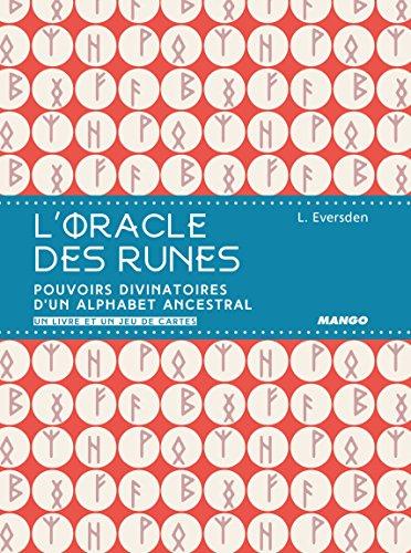 L'oracle des runes : Pouvoirs divinatoires d'un alphabet ancestral. Un livre et un jeu de cartes par Lona Eversden