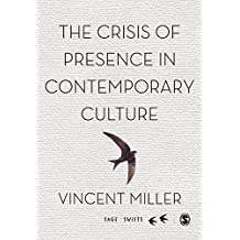 The Crisis of Presence in Contemporary Culture: Ethics, Privacy and Speech in Mediated Social Life (SAGE Swifts)