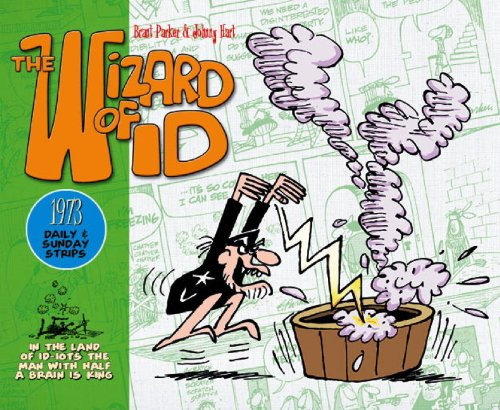 The Wizard of Id: The Dailies & Sundays - 1973