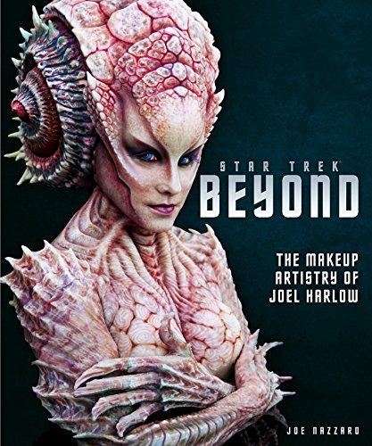 Star Trek Beyond: The Makeup Artistry of Joel Harlow por Joe Nazzaro
