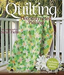 Quilting: Deconstructed Piecing